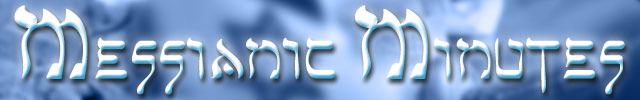 Messianic Minutes